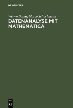 Datenanalyse mit Mathematica von Sanns,  Werner, Schuchmann,  Marco