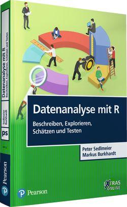 Datenanalyse mit R: Beschreiben, Explorieren, Schätzen und Testen von Burkhardt,  Markus, Sedlmeier,  Peter