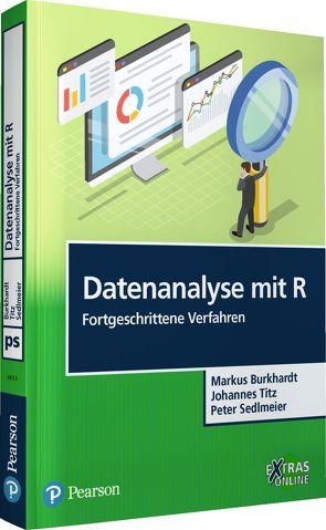 Datenanalyse mit R: Fortgeschrittene Verfahren von Burkhardt,  Markus, Sedlmeier,  Peter
