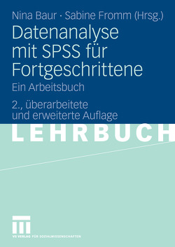Datenanalyse mit SPSS für Fortgeschrittene von Baur,  Nina, Fromm,  Sabine
