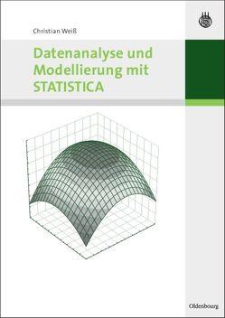 Datenanalyse und Modellierung mit STATISTICA von Weiss,  Christian