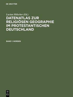 Datenatlas zur religiösen Geographie im protestantischen Deutschland von Bendikowski,  Tillmann, Enders,  Claudia, Hölscher,  Lucian, Hoppe,  Markus