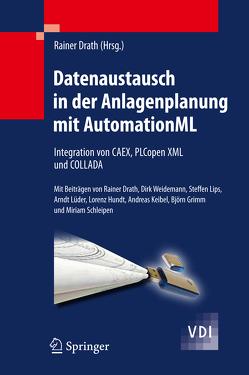 Datenaustausch in der Anlagenplanung mit AutomationML von Drath,  Rainer