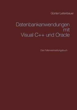 Datenbankanwendungen mit VC++ und Oracle von Leitenbauer,  Günter