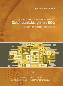 Datenbankdesign mit SQL von Andreas,  Buchmann