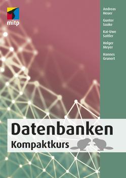 Datenbanken von Grunert,  Hannes, Heuer,  Andreas, Meyer,  Holger, Saake,  Gunter, Sattler,  Kai-Uwe