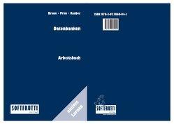 Datenbanken von Braun,  Frank, Prim,  Alexander, Rauber,  Christoph