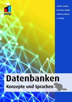Datenbanken – Konzepte und Sprachen von Heuer,  Andreas, Saake,  Gunter, Sattler,  Kai-Uwe