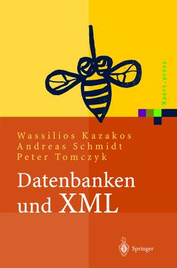 Datenbanken und XML von Braun,  O., Gündisch,  D., Kazakos,  Wassilios, Lockemann,  P., Marz,  T., Moerkotte,  G., Schmidt,  Andreas, Schmidt,  P., Tomczyk,  Peter, Valikov,  A.