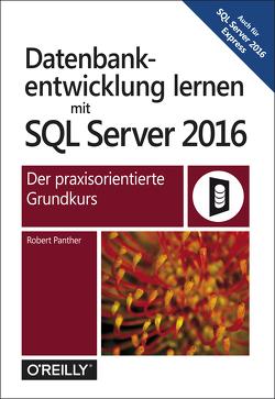 Datenbankentwicklung lernen mit SQL Server 2016 von Panther,  Robert