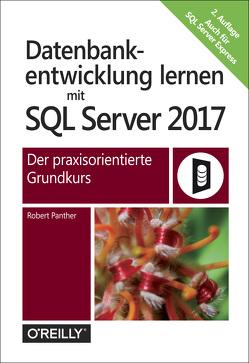 Datenbankentwicklung lernen mit SQL Server 2017 von Panther,  Robert