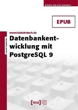 Datenbankentwicklung mit PostgreSQL 9 von Papakostas,  Ioannis
