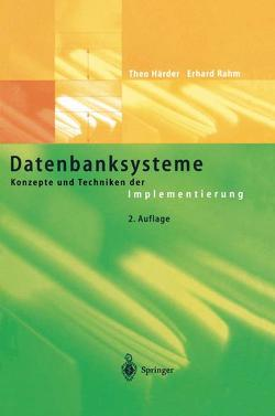 Datenbanksysteme von Härder,  Theo, Rahm,  Erhard
