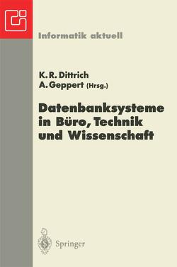 Datenbanksysteme in Büro, Technik und Wissenschaft von Dittrich,  Klaus R., Geppert,  Andreas