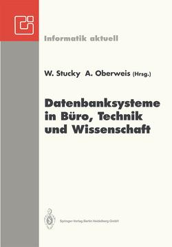 Datenbanksysteme in Büro, Technik und Wissenschaft von Oberweis,  Andreas, Stucky,  Wolffried