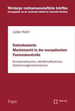 Datenbasierte Marktmacht in der europäischen Fusionskontrolle von Heim,  Julian