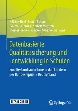 Datenbasierte Qualitätsentwicklung in Schulen von Kroupa,  Anna, Lankes,  Eva-Maria, Maritzen,  Norbert, Ricke-Baulecke,  Thomas, Tarkian,  Jasmin, Thiel,  Felicitas