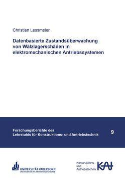 Datenbasierte Zustandsüberwachung von Wälzlagerschäden in elektromechanischen Antriebssystemen von Lessmeier,  Christian