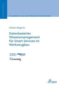 Datenbasiertes Wissensmanagement für Smart Services im Werkzeugbau von Begovic,  Advan