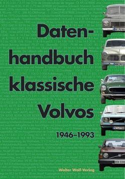 Datenhandbuch Klassische Volvos von Wolf,  Walter