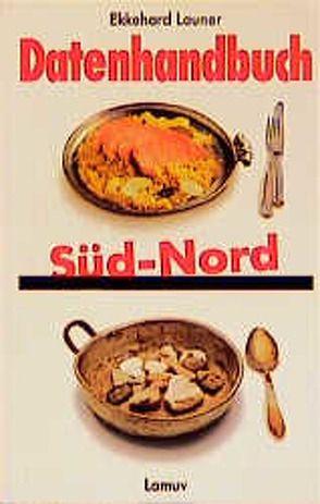 """Datenhandbuch """"Süd-Nord"""" von Launer,  Ekkehard"""