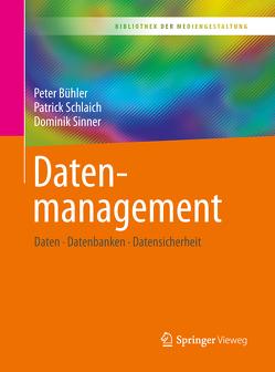 Datenmanagement von Bühler,  Peter, Schlaich,  Patrick, Sinner,  Dominik