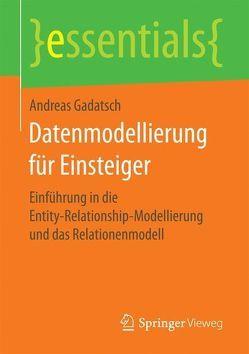 Datenmodellierung für Einsteiger von Gadatsch,  Andreas