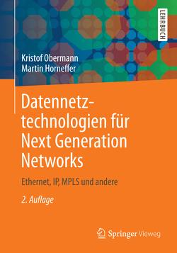 Datennetztechnologien für Next Generation Networks von Horneffer,  Martin, Obermann,  Kristof