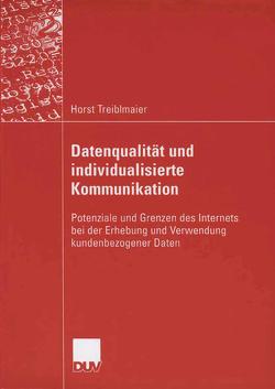 Datenqualität und individualisierte Kommunikation von Hansen,  Prof. Dr. Dr. h.c. Hans Robert, Treiblmaier,  Horst