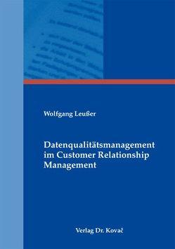 Datenqualitätsmanagement im Customer Relationship Management von Leußer,  Wolfgang