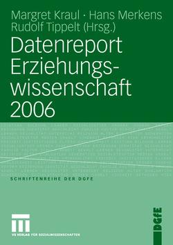 Datenreport Erziehungswissenschaft 2006 von Kraul,  Margret, Merkens,  Hans, Tippelt,  Rudolf