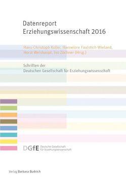 Datenreport Erziehungswissenschaft 2016 von Faulstich-Wieland,  Hannelore, Koller,  Hans-Christoph, Weishaupt,  Horst, Züchner,  Ivo