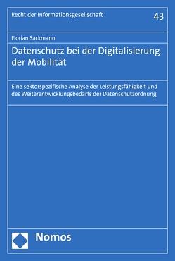 Datenschutz bei der Digitalisierung der Mobilität von Sackmann,  Florian