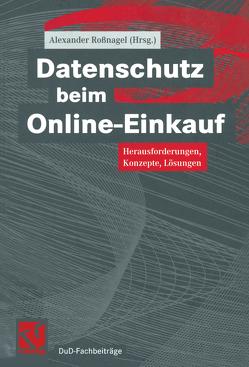 Datenschutz beim Online-Einkauf von Roßnagel ,  Alexander
