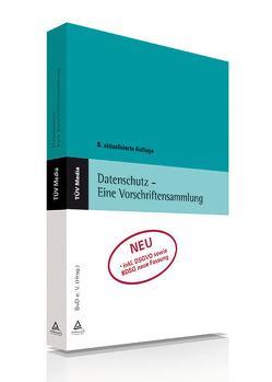 Datenschutz – Eine Vorschriftensammlung von Berufsverband der Datenschutzbeauftragten Deutschland (BvD) e.V.