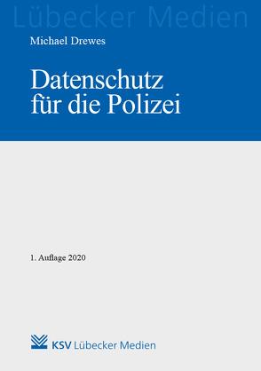 Datenschutz für die Polizei von Drewes,  Michael