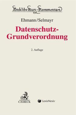 Datenschutz-Grundverordnung von Ehmann,  Eugen, Selmayr,  Martin