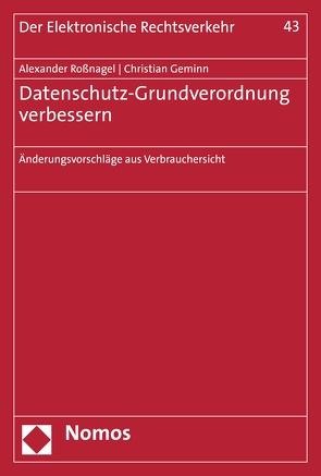 Datenschutz-Grundverordnung verbessern von Geminn,  Christian, Roßnagel ,  Alexander