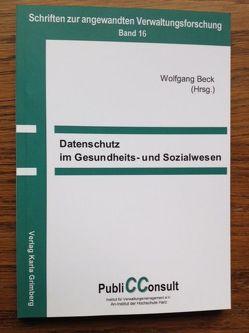 Datenschutz im Gesundheits- und Sozialwesen von Beck,  Wolfgang