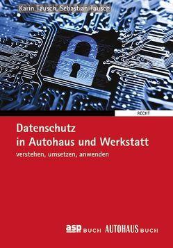 Datenschutz in Autohaus und Werkstatt von Tausch,  Karin, Tausch,  Sebastian