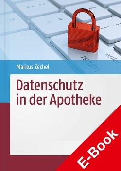Datenschutz in der Apotheke von Zechel,  Markus