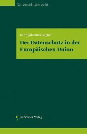 Datenschutz in der EU von Wagner,  Lorin-Johannes