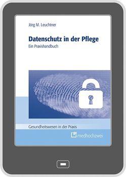 Datenschutz in der Pflege von Leuchtner,  Jörg