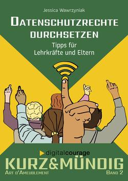 Datenschutz in der Schule von Claudia,  Fischer, Wawrzyniak,  Jessica, Wienold,  Isabel