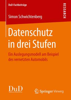 Datenschutz in drei Stufen von Schwichtenberg,  Simon