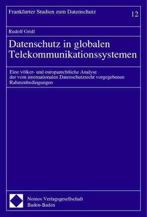 Datenschutz in globalen Telekommunikationssystemen von Gridl,  Rudolf