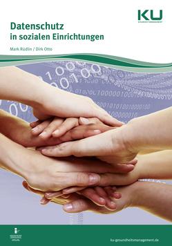 Datenschutz in sozialen Einrichtungen von Otto,  Dirk, Rüdlin,  Mark