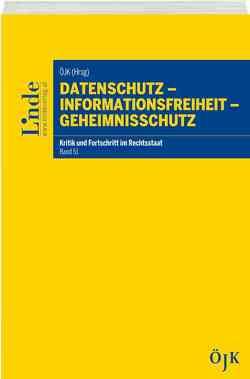 Datenschutz – Informationsfreiheit – Geheimnisschutz von Österreichische Juristenkommission