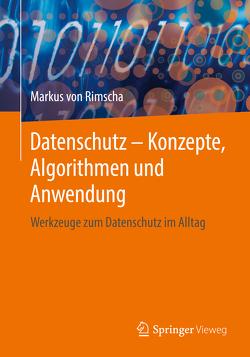 Datenschutz – Konzepte, Algorithmen und Anwendung von von Rimscha,  Markus