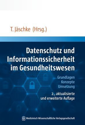 Datenschutz und Informationssicherheit Gesundheitswesen von Jäschke,  Thomas